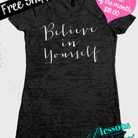 TShirt of the Month. Believe in Yourself. Womans Tshirt. Fitness Apparel. Burnout Tee. Workout Clothes. Free Shipping USA