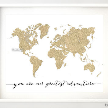 """Gold glitter world map print, you are our greatest adventure, 20x16"""""""