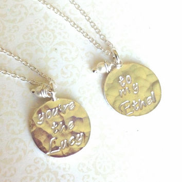 You're the Lucy..to my Ethel......Best Friend Necklaces-Thai Silver Handstamped Set-Gift for Best Friend/BFF Gift