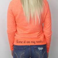 Luckless Clothing Co | Blame it on my Roots - Blaze Orange