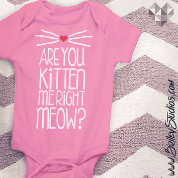 Are You Kitten Me Right Meow? Baby Onesuit One-Piece Bodysuit Design, Cat Shirt, Funny Infant Clothing, Modern Kids Clothes, Made to Order