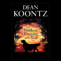 The Darkest Evening of the Year by Dean Koontz (First Edition)