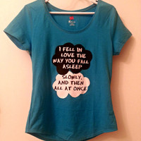 I fell in love the way you fall asleep quote - Women's Tee - The Fault in Our Stars - TFiOS shirt