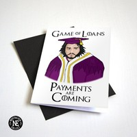 Game of Loans Payments Are Coming - Funny TV Graduation Card - Good Job A6 Congratulations Card