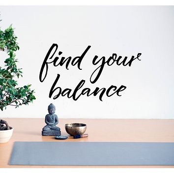 Vinyl Wall Decal Phrase Find Your Balance Meditation Zen Yoga Stickers Mural 28.5 in x 16 in gz119
