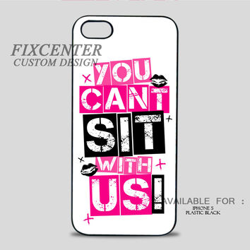 MEAN GIRLS YOU CANT SIT WITH US - iPhone 5/5S Case