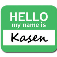 Kasen Hello My Name Is Mouse Pad