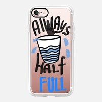 Always Half full iPhone 7 Case by Vasare Nar | Casetify