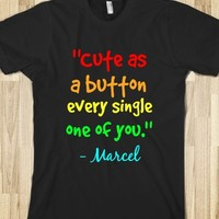 CUTE AS A BUTTON EVERY SINGLE ONE OF YOU- MARCEL