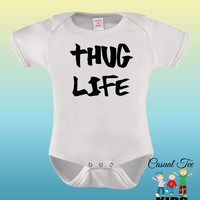 Thug Life Funny  Baby Girl or Boy Baby Bodysuit or Toddler Tee, Baby Gift, New baby, Baby Shower