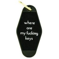 He said, She said - Where Are My Fucking Keys Motel Key Tag