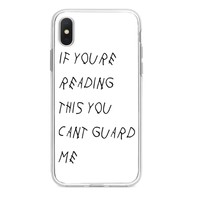 WHITE CANT GUARD ME IPHONE CASE
