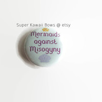 Mermaids Against Misogyny Button