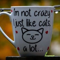 Cat mug / Crazy cat lady mug / Funny mug for cat lover / Cat cup / Cat lover gift / I'm not crazy I just like cats. A lot coffee mug