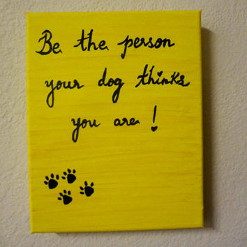 Dog quotes Pet quotes Acrylic painting Inspirational canvas quotes Dog Lover gift Canvas painting Dog sayings quotations