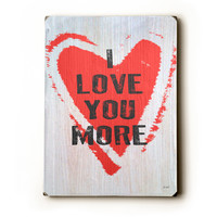 I Love You More by Artist Lisa Weedn Wood Sign