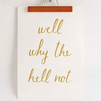 Alphonnsine Well Why Not Art Print - Gold One