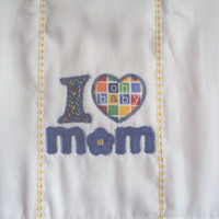Embroidered burp cloth with applique I Love Mom is perfect for the new Mom. Can be personalized for an extra charge.