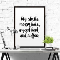 """PRINTABLE """"Big shirts messy hair a good book and coffee"""" College Poster Typography Art Funny Wall Art Typography Poster Teen Room Decor Art"""