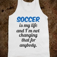 Soccer is life