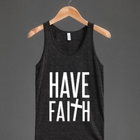 Have Faith - Religous Shirts - Skreened T-shirts, Organic Shirts, Hoodies, Kids Tees, Baby One-Pieces and Tote Bags