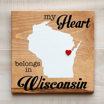 Wisconsin or Any US state shape wood sign wall art - My Heart Belongs in WI. 6 stain colors. Country Chic, Rustic, Cabin, Wedding Decor