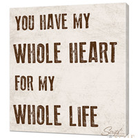 """Custom Canvas Wall Art With Quote, You Have My Whole Heart For My Whole Life, 20"""" x 20"""""""