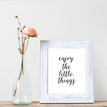 """Instant download""""enjoy the little things""""Printable art,living room decor,Home decor,Wall decor,Word art,Inspirational poster"""