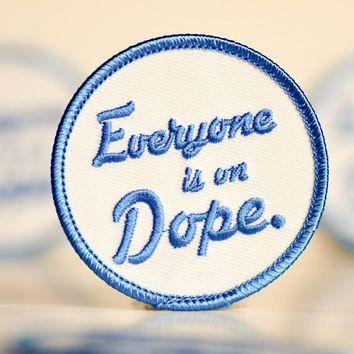 Everyone is on dope... Patch.