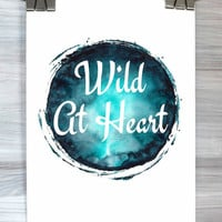 Wild At Heart Print Watercolor Quote Typography Poster Teen Bedroom Wall Art Apartment Dorm Home Decor