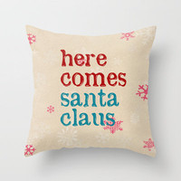 here comes santa claus Throw Pillow by Sylvia Cook Photography | Society6