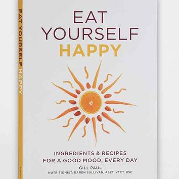 Eat Yourself Happy By Gill Paul - Assorted One