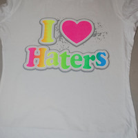 I Love Haters Ladies T-shirt