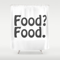 Food? Food. Shower Curtain by Poppo Inc. | Society6