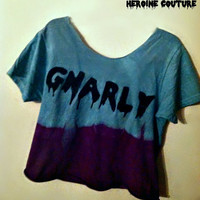 The Gnarly T-shirt, Tank or Crop Top