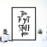 """PRINTABLE art""""time to get stuff done""""tipography art get stuff done get shit done office decor artwork modern wall decor watercolor instant"""