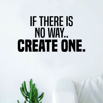 If There Is No Way Create One Decal Sticker Wall Vinyl Art Wall Bedroom Room Decor Motivational Inspirational Teen Dreams