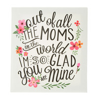 """""""I'm So Glad You Are Mine!' Mother's Day Wall Canvas"""