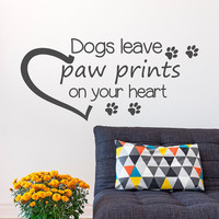 Dog Quote Wall Decal Dogs Leave Paw Prints On Your Heart Dog Lover Gift Pet Wall Art- Dog Paw Print Wall Decal Bedroom Kids Home Decor Q274