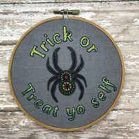 Halloween• Trick or Treat Yo Self • Spider • embroidered hoop