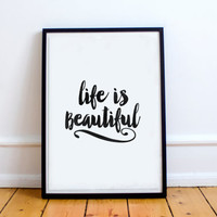 """inspirational print""""life is beautiful""""best words,black and white,brush script,word art,dorm room decor,life motto,instant,home print,art"""