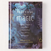 Practical Magic: A Beginner's Guide to Crystals, Horoscopes, Psychics & Spells By Nikki Van De Car   Urban Outfitters
