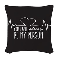 You Will Always Be My Person Woven Throw Pillow> Grey's Anatomy TV Store