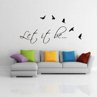 Let It Be Wall Decal - Home Decor - The Beatles - Gift Idea - Living Room - Bedroom - Office - Birds -