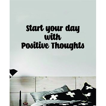 Start Your Day With Positive Thoughts Wall Decal Home Decor Bedroom Room Vinyl Sticker Teen Art Quote Inspirational Motivational Girls School Nursery Good Vibes