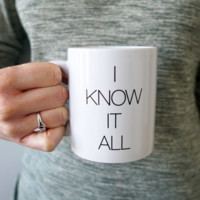 """I Know It All"" Bethenny Mug"