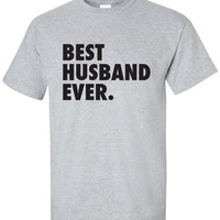Best Husband Ever T-Shirt Tee Shirt Hubby T Shirt Mens Ladies Womens Funny Modern Christmas Marriage Shirt Wedding ML-338B