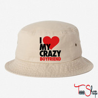 I Love My Crazy Boyfriend bucket hat