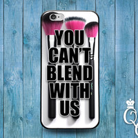 iPhone 4 4s 5 5s 5c 6 6s plus iPod Touch 4th 5th 6th Generation Cover Funny You Can't Blend With Us Custom Makeup Brush Quote Cute Fun Case