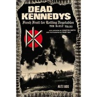 Dead Kennedys: Fresh Fruit for Rotting Vegetables: the Early Years - Walmart.com
